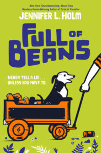 Full of Beans by Jennifer Holm
