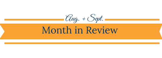 August and September Month in Review